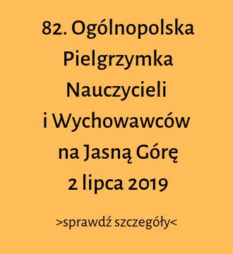 82. Ogólnopolska Pielgrzymka Nauczycieli i Wychowawców na Jasną Górę  2 lipca 2019 r.