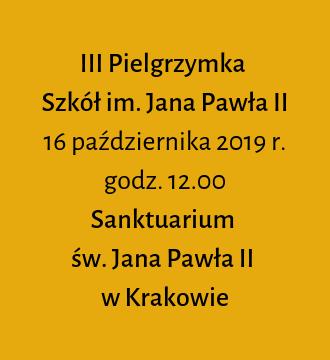 III Pielgrzymka Szkół im. Jana Pawła II