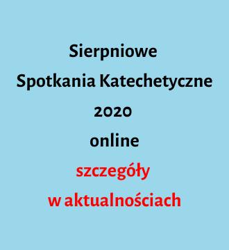Sierpniowe Spotkania Katechetyczne 2020 online