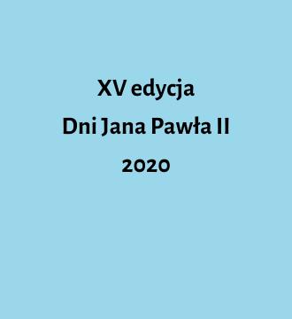 XV edycja Dni Jana Pawła II 2020